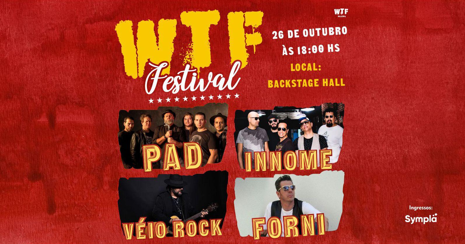 WTF Festival com PAD, INNOME, Véio Rock e Forni